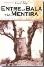 entre la bala y la mentira: los voluntarios norteamericanos en la guerra civil española-cecil eby-9788470021602