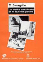 la medios audiovisuales en la educacion primaria c. bazalgette 9788471123602