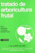 tratado de arboricultura frutal vol i: morfologia y fisiologia del arbol frutal f. gil albert 9788471145802
