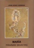 Maria: paginas selectas 978-8472397002 por John henry newman FB2 iBook EPUB