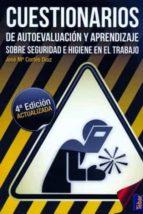 cuestionarios de autoevaluacion y aprendizaje sobre seguridad e h igiene en el trabajo (4ª ed actualizada)-jose maria cortes diaz-9788473604802