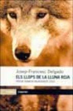 els llops de la lluna roja josep francesc delgado 9788475969602