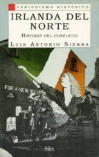 irlanda del norte: historia del conflicto luis antonio sierra 9788477370802