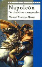 napoleon: de ciudadano a emperador-manuel moreno alonso-9788477371502