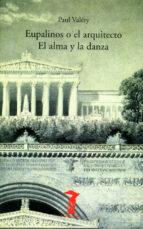 eupalinos o el arquitecto; el alma y la danza paul valery 9788477746102