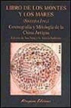 libro de los montes y los mares (shangai jing): cosmografia y mit ologia de la china antigua 9788478132102