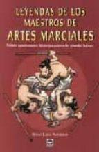 leyendas de los maestros de artes marciales: veinte apasionantes historias acerca de grandes heroes-s. lynn peterson-9788479024802