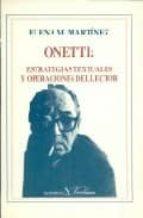 onetti estrategias textuales y operaciones del lector-elena martinez-9788479620202