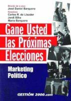 gane usted las proximas elecciones: marketing politico-9788480889902