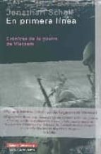 en primera linea: cronica de la guerra de vietnam-jonathan schell-9788481096002