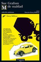 detective kinsey milhone: m de maldad-sue grafton-9788483100202