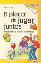 el placer de jugar juntos: tecnicas y juegos cooperativos (5ª ed. ) (juegos, nº 10) xesus rodriguez jares 9788483168202