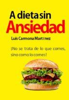 a dieta sin ansiedad (ebook)-luis carmona martinez-9788483260302