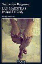 las maestras paraliticas-gudbergur bergsson-9788483830802