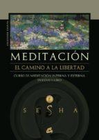 meditacion el camino a la libertad: curso de meditacion interna y externa (incluye 2 dvd) 9788484452102