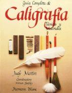 guia completa de caligrafia: tecnicas y materiales (2ª ed.)-judy martin-9788487756702