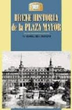 breve historia de la plaza mayor-maria isabel gea ortigas-9788489411302