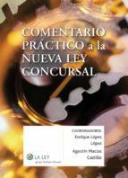 comentario práctico a la nueva ley concursal (ebook)-enrique lopez lopez-agustin macias castillo-9788490200902