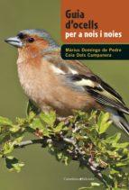 El libro de Guia d ocells per a nois i noies autor MARIUS DOMINGO TXT!