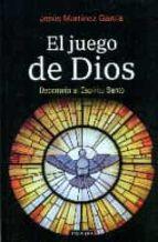 el juego de dios: decenario al espiritu santo-jesus martinez garcia-9788490613702
