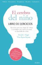 el cerebro del niño. libro de ejercicios (ebook)-daniel j. siegel-tina payne bryson-9788490651902