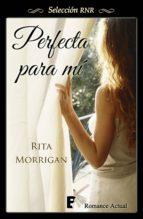 perfecta para mí (ebook)-rita morrigan-9788490691502