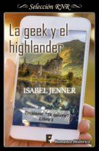 la geek y el highlander (serie tecléame te quiero 1) (ebook)-isabel jenner-9788490699102