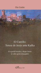 el castillo: teresa de jesus ante kafka ilia galan 9788490853702