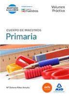 cuerpo de maestros. primaria. volumen practico-9788490931202