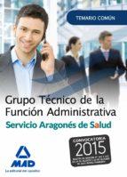 grupo tecnico de la funcion administrativa del servicio aragones de salud. temario parte general-9788490937402