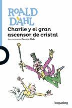 charlie y el gran ascensor de cristal-roald dahl-9788491221302