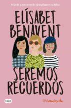 seremos recuerdos (canciones y recuerdos 2)-elisabet benavent-9788491291602