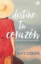 destino: tu corazon katy colins 9788491708902