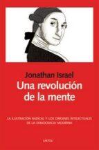una revolucion de la mente jonathan israel 9788492422302