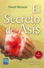 el secreto de asis: francisco de los pajaros, clara y el sol daniel meurois givaudan 9788493682002