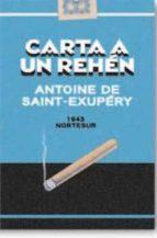 carta de un rehen-antoine de saint-exupery-9788493784102