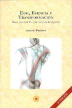 ego, esencia y transformacion: bases para una terapia corporal in egrativa-antonio pacheco-9788493937102