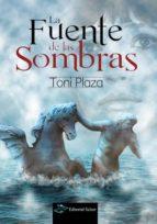 la fuente de las sombras-toni plaza-9788494010002