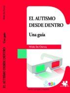 el autismo desde dentro: una guia-hilde de clercq-9788494032202