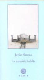 la estación baldía-javier serena-9788494066702