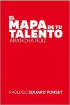 el mapa de tu talento-arancha ruiz bachs-9788494293702