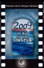 2009 un año de cine nostrum-f. javier rodriguez barranco-9788494371202