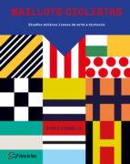 maillots ciclistas: diseños miticos llenos de arte e historia chris sidwells 9788494692802