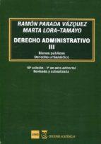 derecho administrativo iii (16ª ed.) ramon parada vazquez marta lora tamayo vallve 9788494698002