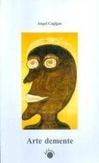 arte demente-angel cagigas-9788495331502