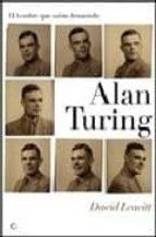 alan turing: el hombre que sabia demasiado david leavitt 9788495348302