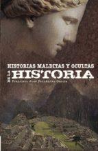 historias malditas y ocultas de la historia jose francisco fernandez garcia 9788495645302
