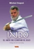 iaido: el arte de cortar el ego michel coquet 9788496166202