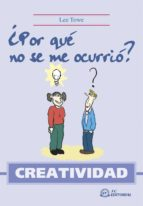 creatividad ¿por que no se me ocurrio? lee towe 9788496169302
