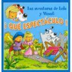¡que espectaculo! (las aventuras de lola y woufi)-gerald (il.) wauquier-9788496252202